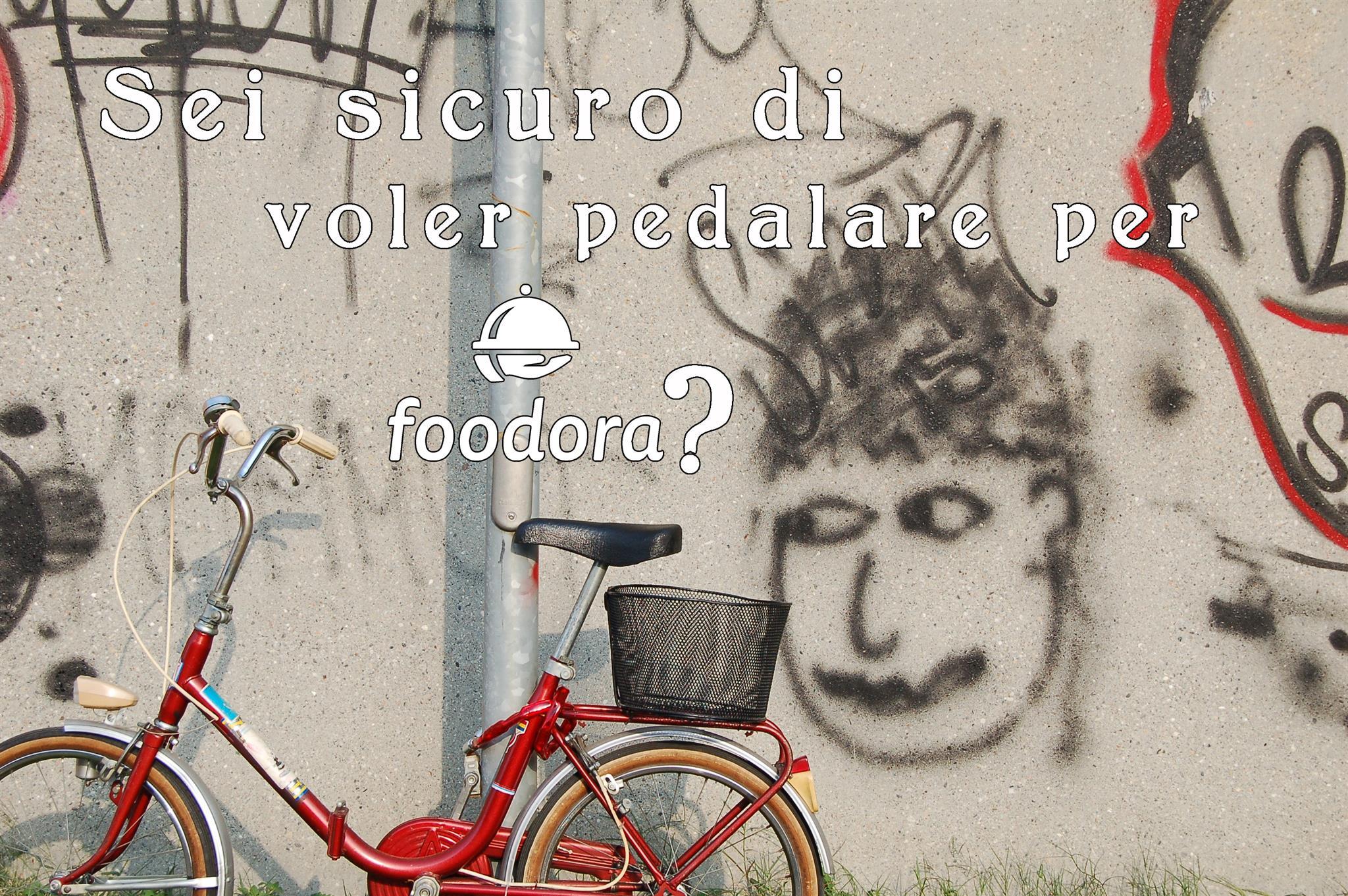 Foodora, sei sicuro di voler pedalare?