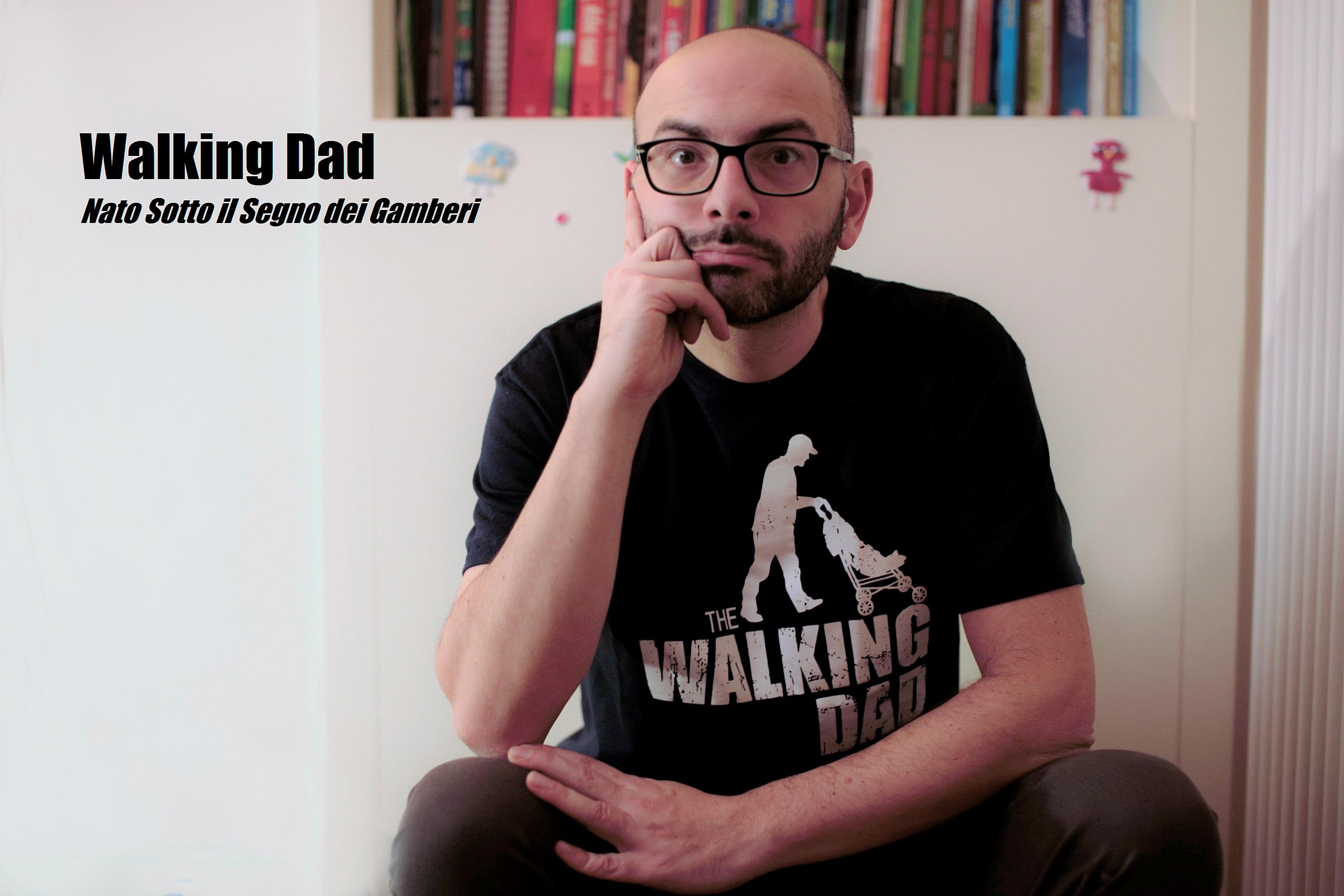 Walking Dad – Nato sotto il segno dei gamberi è in libreria